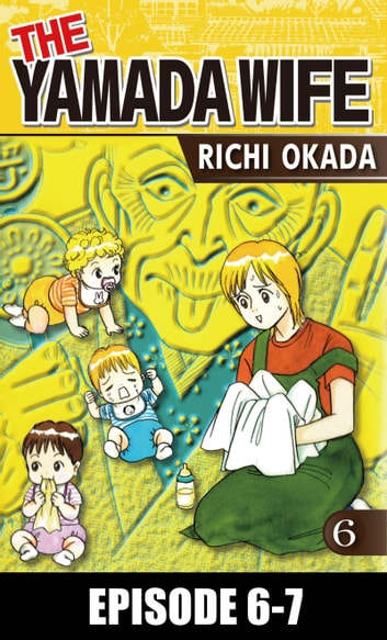 THE YAMADA WIFE - Episode 6-7 ebook by Richi Okada