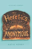 Heretics Anonymous ebook by Katie Henry