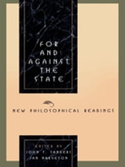 For and Against the State - New Philosophical Readings ebook by John T. Sanders,Jan Narveson