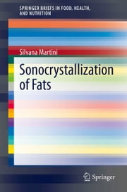 Sonocrystallization of Fats ebook by Silvana Martini