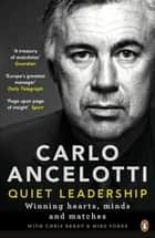 Quiet Leadership - Winning Hearts, Minds and Matches ebook by Carlo Ancelotti