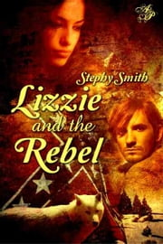 Lizzie and the Rebel ebook by Stephy Smith