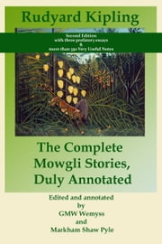 The Complete Mowgli Stories, Duly Annotated ebook by GMW Wemyss