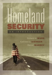 Homeland Security: An Introduction ebook by Richard H. Ward,Latj;eem Kiernan,Daniel Mabrey