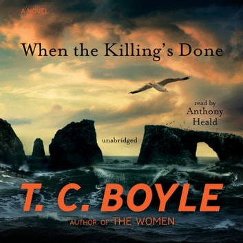 When the Killing's Done - A Novel audiobook by T. C. Boyle