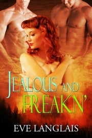 Jealous and Freakn' ebook by Eve Langlais
