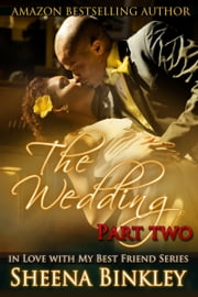 The Wedding, Part II ebook by Sheena Binkley
