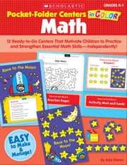 Pocket Folder Centers in Color: Math Grades K-1: 12 Ready-to-Go Centers That Motivate Children to Practice and Strengthen Essential Math Skills-Indepe ebook by Goren, Ada