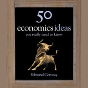 50 Economics Ideas You Really Need to Know audiobook by Edmund Conway