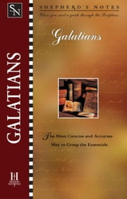 Shepherd's Notes: Galatians ebook by Dana Gould