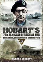 Hobarts 79th Armoured Division at War ebook by Doherty, Richard