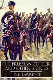The Prussian Officer and Other Stories ebook by D. H. Lawrence