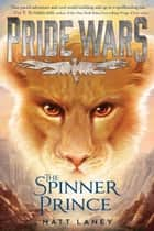 The Spinner Prince ebook by Matt Laney