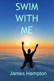 Swim With Me ebook by James Hampton