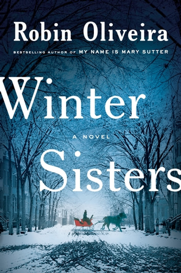 Winter Sisters ebook by Robin Oliveira