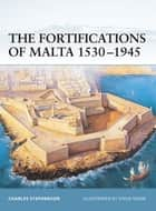 The Fortifications of Malta 1530–1945 ebook by Charles Stephenson, Mr Steve Noon