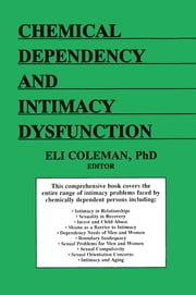 Chemical Dependency and Intimacy Dysfunction ebook by Bruce Carruth,Edmond J Coleman