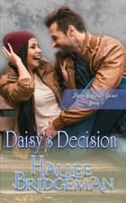 Daisy's Decision ebook by Hallee Bridgeman