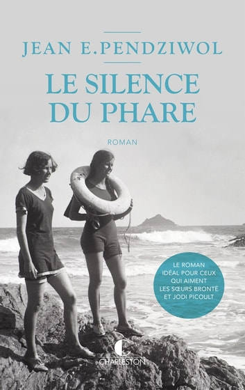 Le silence du phare ebook by Jean Pendziwol