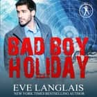 Bad Boy Holiday Áudiolivro by Eve Langlais