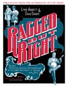 "Ragged but Right - Black Traveling Shows, ""Coon Songs,"" and the Dark Pathway to Blues and Jazz ebook by Lynn Abbott, Doug Seroff"