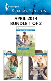 Harlequin Special Edition April 2014 - Bundle 1 of 2 - A House Full of Fortunes!\A Camden Family Wedding\Celebration's Baby ebook by Judy Duarte,Victoria Pade,Nancy Robards Thompson