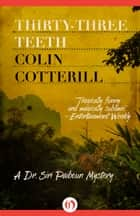 Thirty-Three Teeth ebook by Colin Cotterill