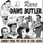 Rare Daws Butler - Comedy from the Voice of Yogi Bear! livre audio by Joe Bevilacqua, Daws Butler