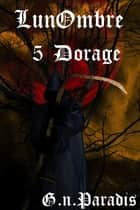 Dorage - Lunombre épisode 5 eBook by G.N.Paradis