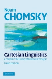 Cartesian Linguistics - A Chapter in the History of Rationalist Thought ebook by Noam Chomsky