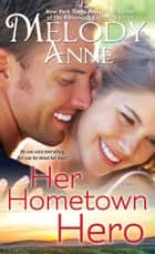 Her Hometown Hero ebook by