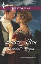 Scandal's Virgin ebook by Louise Allen