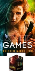 Zombie Games (Uncut) Boxed Set eBook by Kristen Middleton