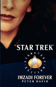 Star Trek: Signature Edition: Imzadi Forever ebook by Peter David