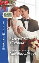 Married Till Christmas ebook by Christine Rimmer