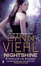 Nightshine - A Novel of the Kyndred eBook by Lynn Viehl