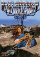 Hard Texas Trail (Storm Family Western #2) ebook by Matt Chisholm