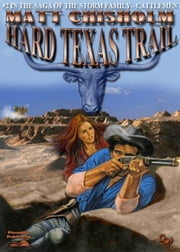The Storm Family 2: Hard Texas Trail ebook by Matt Chisholm
