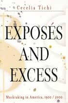 Exposes and Excess ebook by Cecelia Tichi