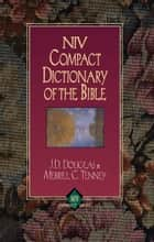 Zondervan Bible Dictionary ebook by J. D. Douglas, C. Merrill