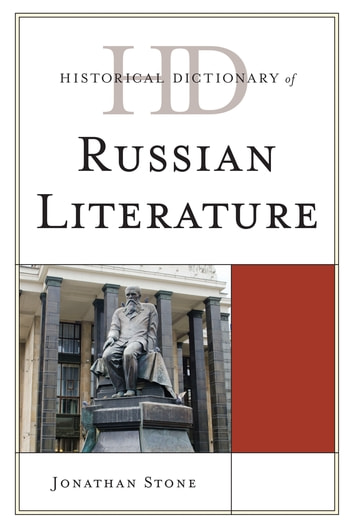 Historical Dictionary of Russian Literature ebook by Jonathan Stone