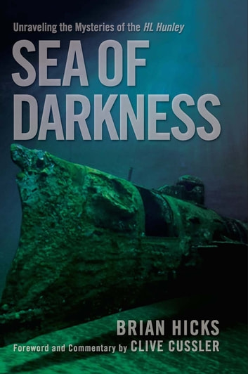 Sea of Darkness - Unraveling the Mysteries of the H.L. Hunley ebook by Brian Hicks