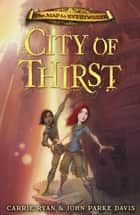 City of Thirst - Book 2 ebook by Carrie Ryan, John Parke Davis