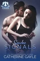 Smoke Signals ebook by Catherine Gayle
