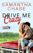 Drive Me Crazy - RoadTripping, #1 ebook by