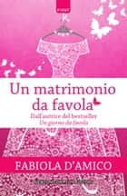Un matrimonio da favola ebook by Fabiola D'Amico