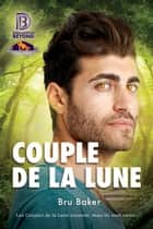 Couple de la Lune eBook by Bru Baker, Anne Solo