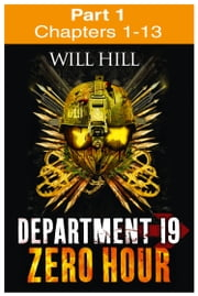 Zero Hour: Part 1 of 4 (Department 19, Book 4) ebook by Will Hill