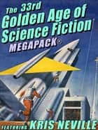 The 33rd Golden Age of Science Fiction MEGAPACK®: Kris Neville ebook by
