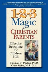 1-2-3 Magic for Christian Parents ebook by Phelan, Thomas W